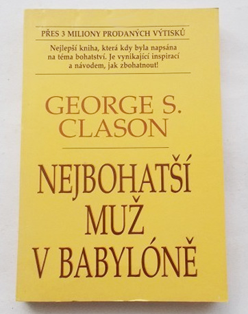 kniha Nejbohatší muž v Babylóně, doporučuji přečíst, je výborná a hned vás nakopne, co máte udělat, abyste dali dohromady tolik peněz, kolik potřebujete