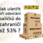 Ušetřete průměrně 53 % nákladů na zahraniční poštovné!
